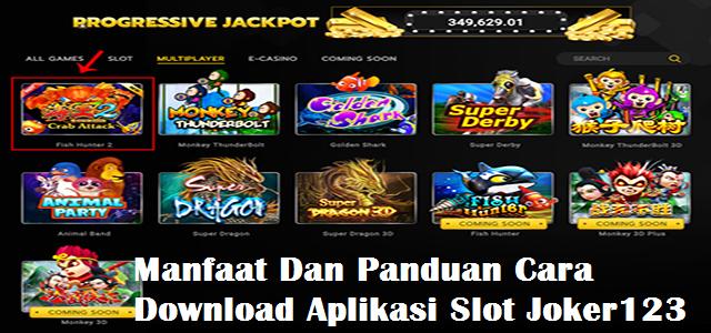 Manfaat Dan Panduan Cara Download Aplikasi Slot Joker123